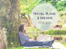 Travel Plans and Dreams for 2015